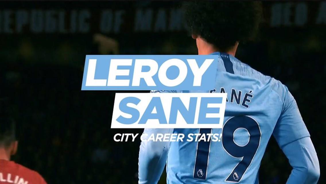 LEROY SANE! Man City career stats