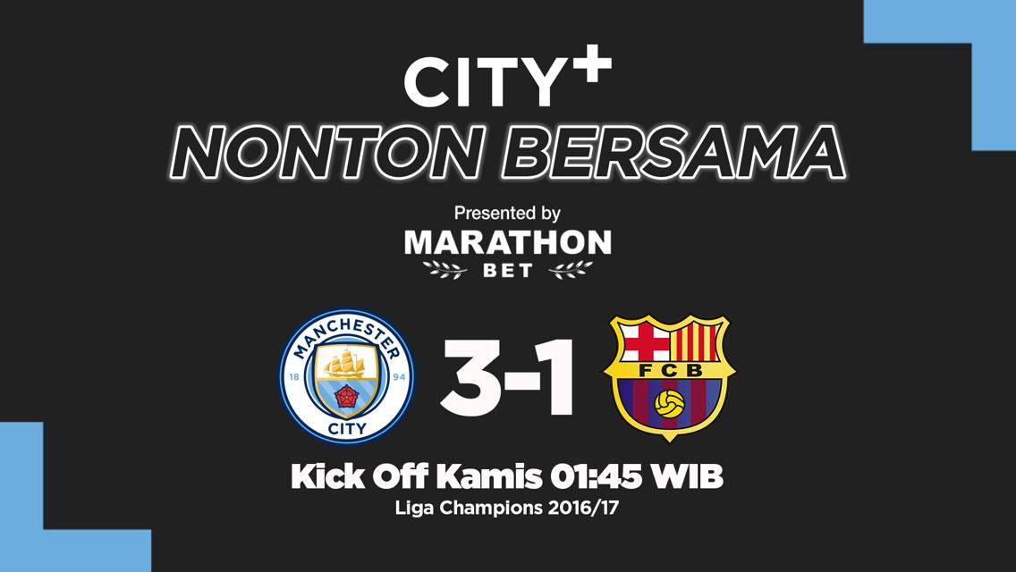 City+ Nonton Bersama: City 3-1 Barcelona