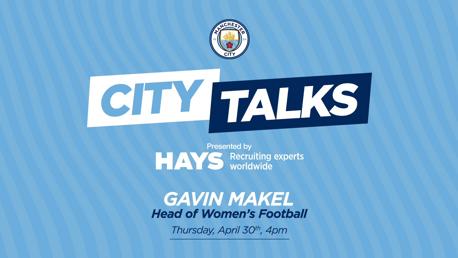 City TALKS: Gavin Makel, Head of Women's Football