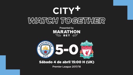 City+ Watch Together: City 5-0 Liverpool