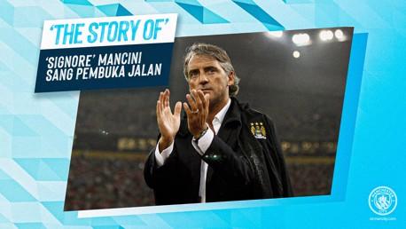 The Story of: 'Signore' Mancini – Sang Pembuka Jalan